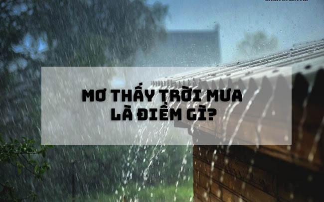 Mo thấy trời mưa là điềm gì?