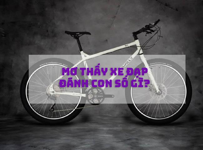 Mơ thấy xe đạp đánh con số gì?